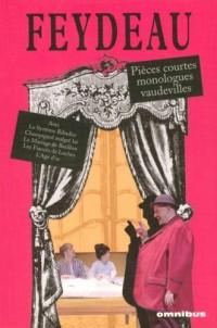 Pièces courtes, monologues, vaudevilles et comédies