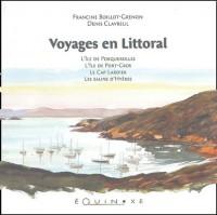 Voyages en littoral : L'île de Porquerolles, l'île de Port-Cros, le Cap Lardier, les salins d'Hyères