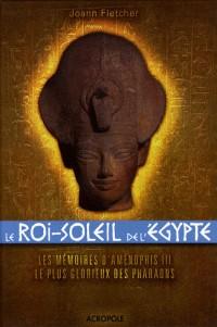 Le Roi-Soleil de l'Egypte : Aménophis III