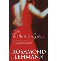 [(The Echoing Grove)] [ By (author) Rosamond Lehmann ] [April, 2006]