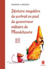 Histoire singulière du portrait en pied du gouverneur militaire de Manchourie