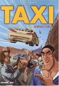 Taxi Gangstars, Tome 1 :