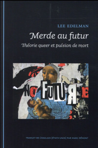 Merde au futur : Théorie queer et pulsion de mort