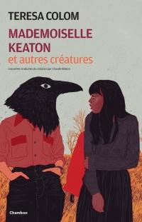 Mademoiselle Keaton et autres créatures