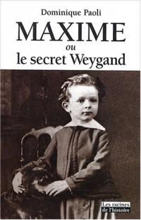 Maxime ou le Secret Weygand