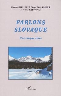 Parlons Slovaque : Une langue slave