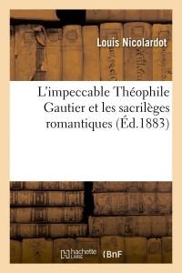 L Impeccable Theophile Gautier  ed 1883