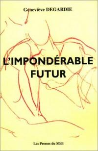 L'Impondérable futur