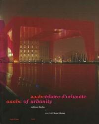Aaabcédaire d'urbanité. Anthony Béchu architecte. Edition bilingue français/anglais