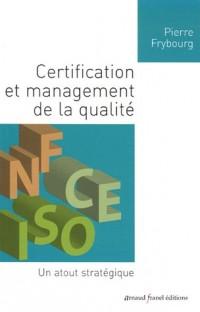 Certification et management de la qualité : Un atout stratégique