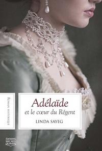 Adélaïde et le coeur du Régent