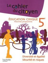 Education civique 5 : Diversité et égalité, sécurité et risques