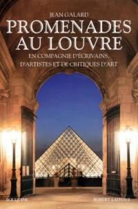 Promenades au Louvre : En compagnie d'écrivains, d'artistes et de critiques d'art