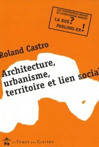 Architecture, urbanisme, territoire et lien social