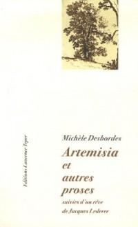 Artemisia, et autres proses : Suivies de Michèle Desbordes dans les bras de Charlie Parker