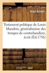 Testament Politique de l  Mandrin  ed 1756