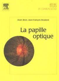 La papille optique