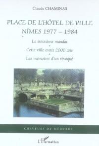 Place de l'Hôtel (T2) de Ville Nimes 1977-1984 le Troisieme