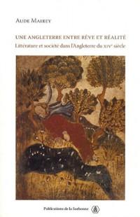 Une Angleterre entre rêve et réalité : Littérature et société dans l'Angleterre du XIVe siècle