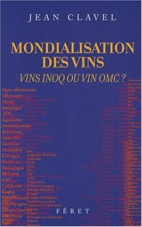 Mondialisation des vins : Vins INOQ ou vin OMC ?