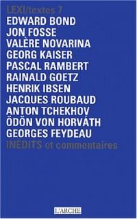 Lexi/textes Volume 7 : Théâtre National de la Colline Saison 2003-2004 : Inédits et commentaires