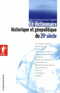 Le dictionnaire historique et géopolitique du 20e siècle
