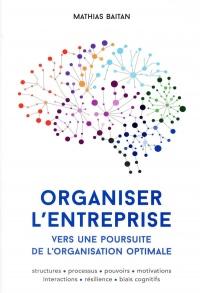 Organiser l'entreprise. Vers une poursuite de l'organisation optimale