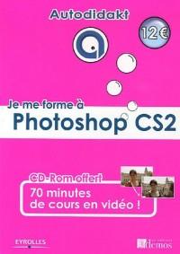 Je me forme à Photoshop CS2 (1Cédérom)