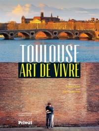 Toulouse : Art de vivre