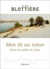 Mon île au trésor : Dans les sables de Libye