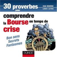 30 proverbes pour comprendre la Bourse en temps de crise : Bon sens, secrets, fantasmes