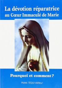 La Devotion Reparatrice au Coeur Immacule de Marie