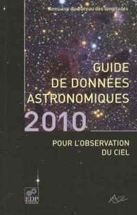 Guide de données astronomiques 2010 pour l'observation du ciel