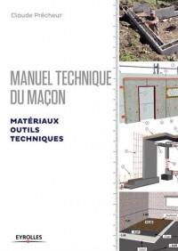 Manuel technique du maçon - Volume 1: Matériaux, outils, techniques