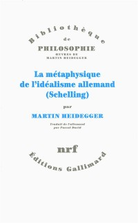 La métaphysique de l'idéalisme allemand: (Schelling)