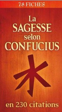 Sagesse Selon Confucius en 230 Citations