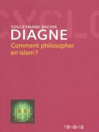Comment philosopher en islam ?