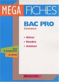 MégaFiches Bac Pro Commerce : Gérer, vendre, animer