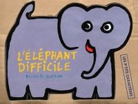 L'Éléphant difficile