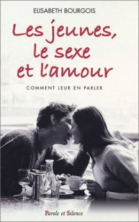 Les jeunes, le sexe et l'amour : Comment leur en parler