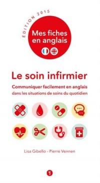 Mes fiches en anglais : Le soin infirmier (édition 2015)