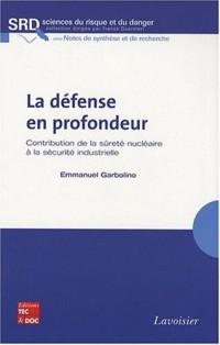 La défense en profondeur : Contribution de la sûreté nucléaire à la sécurité industrielle