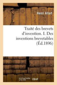 Traité des brevets d'invention. I. Des inventions brevetables (Éd.1896)