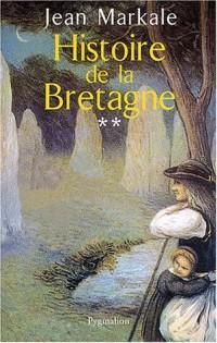 Histoire de la Bretagne, tome 2 : Du royaume au duché, 845-1364