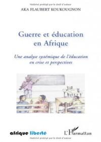 Guerre et éducation en Afrique : Une analyse systémique de l'Education en crise et perspectives