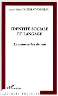 Identité sociale et langage. la construction du sens