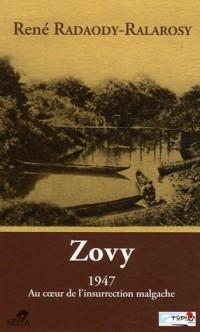 Zovy : 1947 Au coeur de l'insurrection malgache