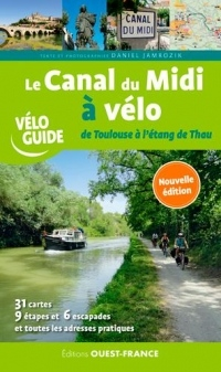 Le Canal du Midi à vélo : De Toulouse à l'étang de Thau