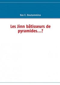 Les Jinn Batisseurs de Pyramides ...?