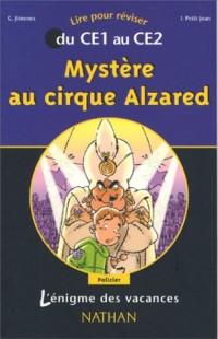 L'Énigme des vacances : Mystère au cirque Alzared, lire pour réviser du CE1 au CE2